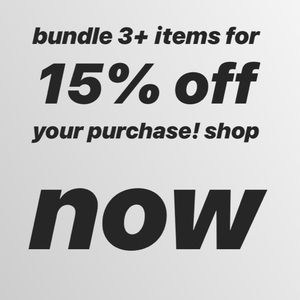 make a bundle of 3 or more items and get 15% off!